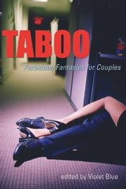 Taboo - Forbidden Fantasies for Couples ebook by Violet Blue
