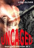 Uncaged ebook by Lisa Oliver