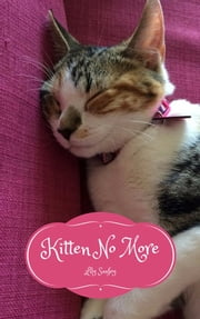 Kitten No More - Musings of a Cat #18 ebook by Lily Sanfey