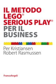 Il metodo Lego® Serious Play® per il business ebook by Per Kristiansen,Robert Rasmussen