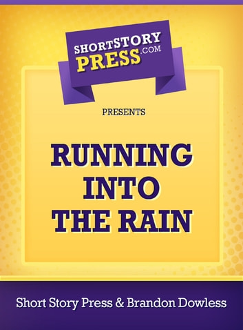 Running Into The Rain ebook by Brandon Dowless