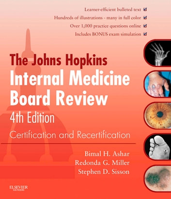 Johns Hopkins Internal Medicine Board Review E-Book - Certification and Recertification ebook by Johns Hopkins Hospital,Bimal Ashar, MD, MBA,Redonda Miller, MD, MBA,Stephen Sisson, MD