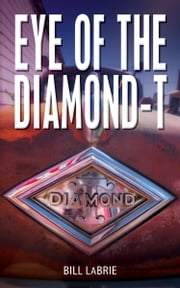 Eye of the Diamond-T ebook by Bill LaBrie