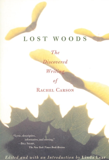 Lost Woods - The Discovered Writing of Rachel Carson eBook by Rachel Carson