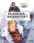 Plancha ou barbecue ? - Régalez-vous - Laurent Mariotte ebook by Laurent MARIOTTE, COLLECTIF