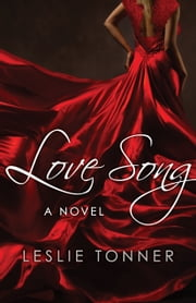 Love Song - A Novel ebook by Leslie Tonner