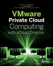 VMware Private Cloud Computing with vCloud Director ebook by Simon Gallagher,Aidan Dalgleish,Joe Baguley