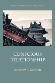 Conscious Relationship ebook by Sadock, Andrew R.