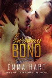 Burning Bond (Holly Woods Files, #6) ebook by Emma Hart