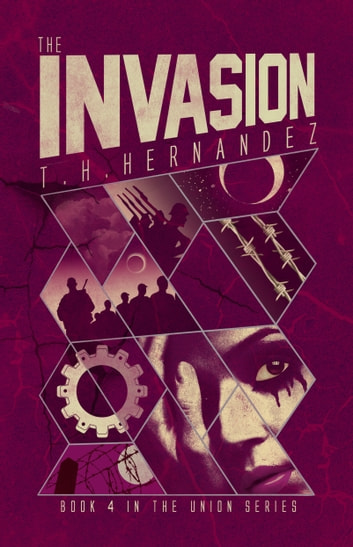 The Invasion ebook by T.H. Hernandez