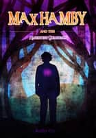 Max Hamby and the Amethyst Guardian ebook by Kathy Cyr