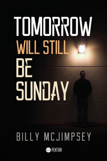 Tomorrow Will Still Be Sunday ebooks by Billy  McJimpsey