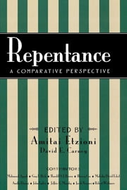 Repentance - A Comparative Perspective ebook by Amitai Etzioni
