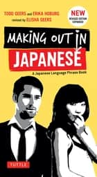 Making Out in Japanese - Revised Edition ebook by Todd Geers, Erika Geers