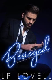 Besieged - She Who Dares, #1 ebook by LP Lovell