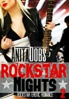 Rockstar Nights (Rockstar Erotic Romance #2) ebook by