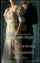 Notorious Pleasures - Number 2 in series ebook by Elizabeth Hoyt