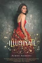 Illuminate ebook by Aimee Agresti