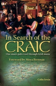 In Search of the Craic - One man's pub crawl through Irish music ebook by Colin Irwin