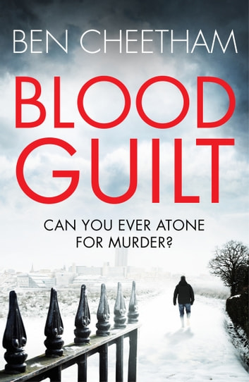 Blood Guilt - A race-against-time suspense thriller with a unique premise ebook by Ben Cheetham