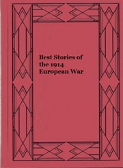 Best Stories of the 1914 European War ebook by Various