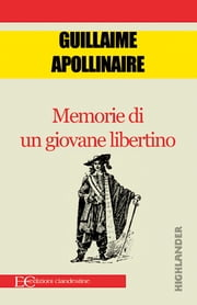 Memorie di un giovane libertino ebook by Guillaume Apollinaire