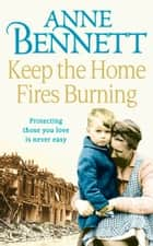 Keep the Home Fires Burning ebook by Anne Bennett