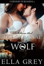 The Criminal and the Wolf eBook by Ella Grey