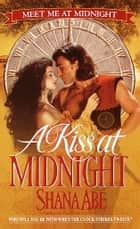 A Kiss at Midnight ebook by Shana Abe