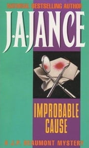 Improbable Cause - A J.P. Beaumont Novel ebook by J. A. Jance