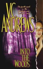 Into the Woods ebook by V.C. Andrews