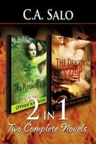 2-in-1: The Werewolf's Mate & The Dragon's Vamp [Other Kin Series Book 1 & Book ebook by C.A. Salo