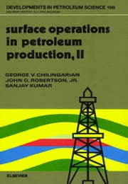 Surface Operations in Petroleum Production, II ebook by Robertson, J.O.