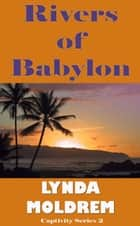 Rivers of Babylon ebook by Lynda Moldrem