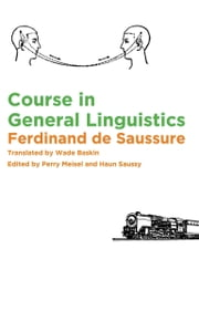 Course in General Linguistics ebook by Ferdinand de Saussure,Wade Baskin,Perry Meisel,Haun Saussy