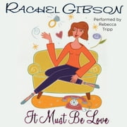It Must Be Love audiobook by Rachel Gibson