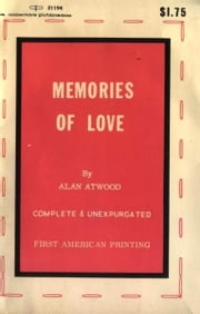 Memories Of Love ebook by Atwood,Alan