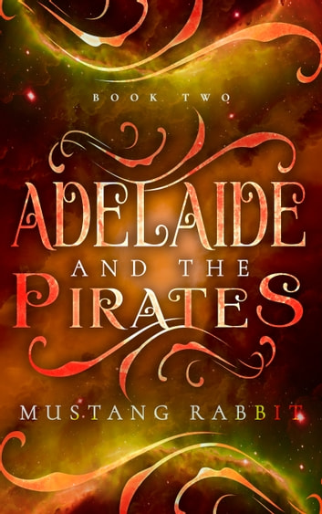Adelaide and the Pirates ebook by Mustang Rabbit