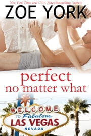 Perfect No Matter What - Laney & Kyle Do Vegas ebook by Zoe York