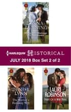 Harlequin Historical July 2018 - Box Set 2 of 2 - Marianne's Marriage of Convenience\The Warrior's Runaway Wife\Diary of a War Bride ebook by Lynna Banning, Denise Lynn, Lauri Robinson