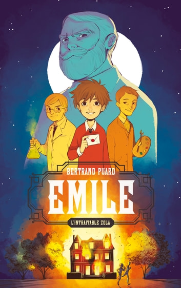 Emile, l'intraitable Zola eBook by Bertrand Puard