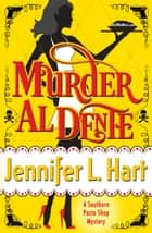 Murder Al Dente ebook by Jennifer L. Hart