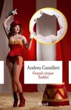 Grand cirque Taddei ebook by Andrea Camilleri