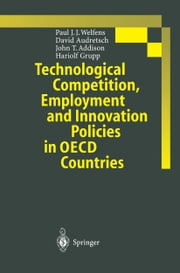 Technological Competition, Employment and Innovation Policies in OECD Countries ebook by Paul J.J. Welfens,David B. Audretsch,John T. Addison,Hariolf Grupp