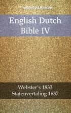 English Dutch Bible IV - Webster´s 1833 - Statenvertaling 1637 ebook by Petrus Cornelisz, Noah Webster, Herman Faukelius,...