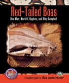 Red-Tailed Boas (Complete Herp Care) ebook by Ben Aller