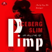 Pimp - The Story of My Life audiobook by Iceberg Slim, Buck 50 Productions