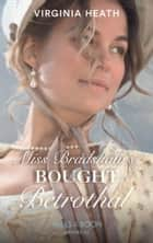 Miss Bradshaw's Bought Betrothal (Mills & Boon Historical) 電子書 by Virginia Heath
