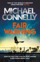 Fair Warning - The Instant Number One Bestselling Thriller ebook by