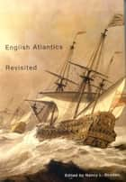 English Atlantics Revisited ebook by Nancy L. Rhoden